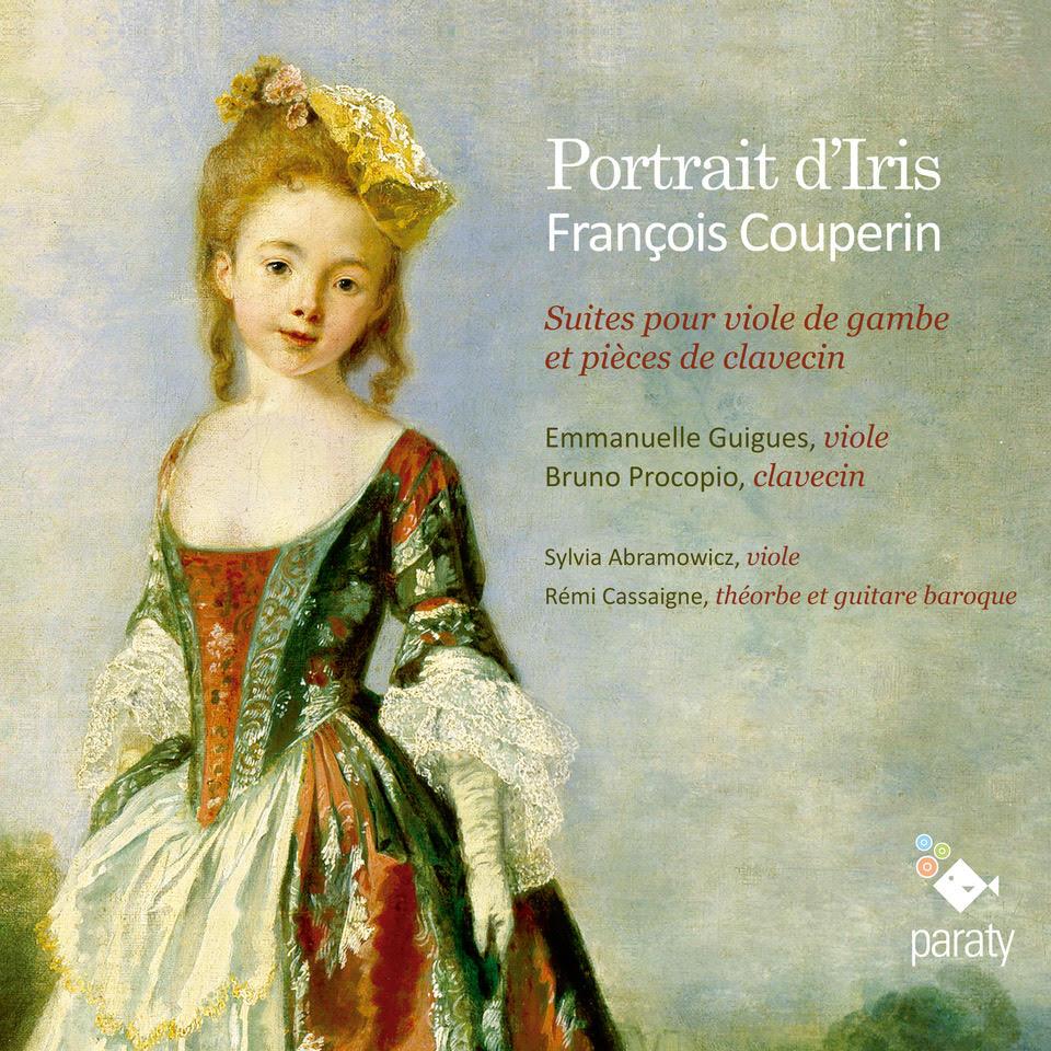Portrait d'Iris, suites pour viole de gambe et pièces de clavecin de François Couperin
