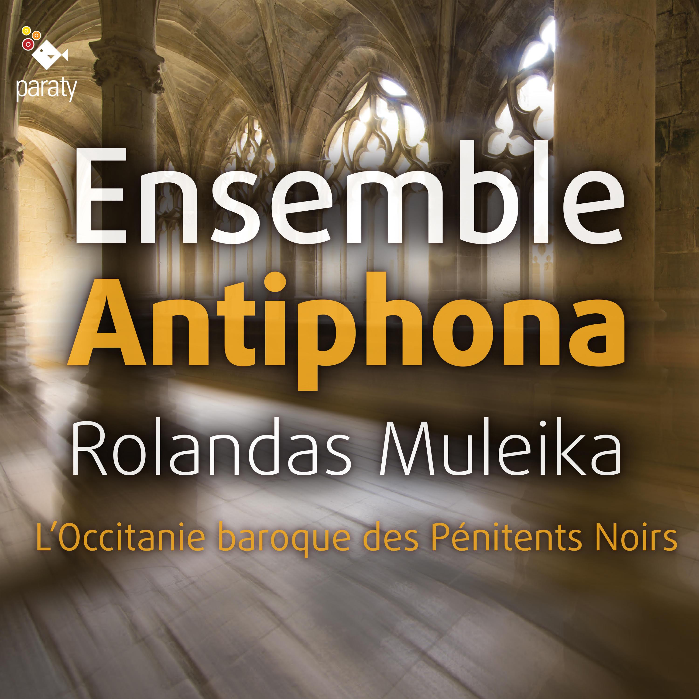 Ensemble Antiphona, L'Occitanie baroque des Pénitents Noirs
