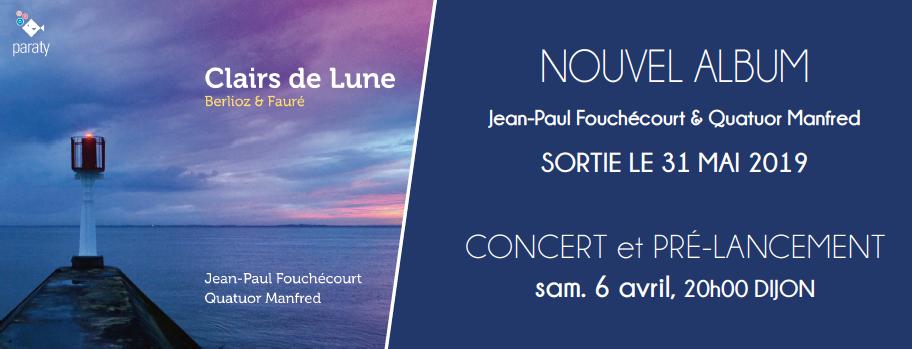 Jean-Paul Fouchécourt & Quatuor Manfred |Clairs de Lune