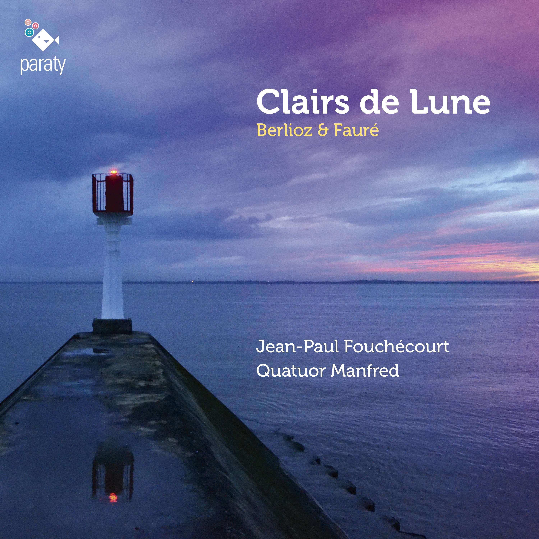 Clairs de Lune|Berlioz & Fauré