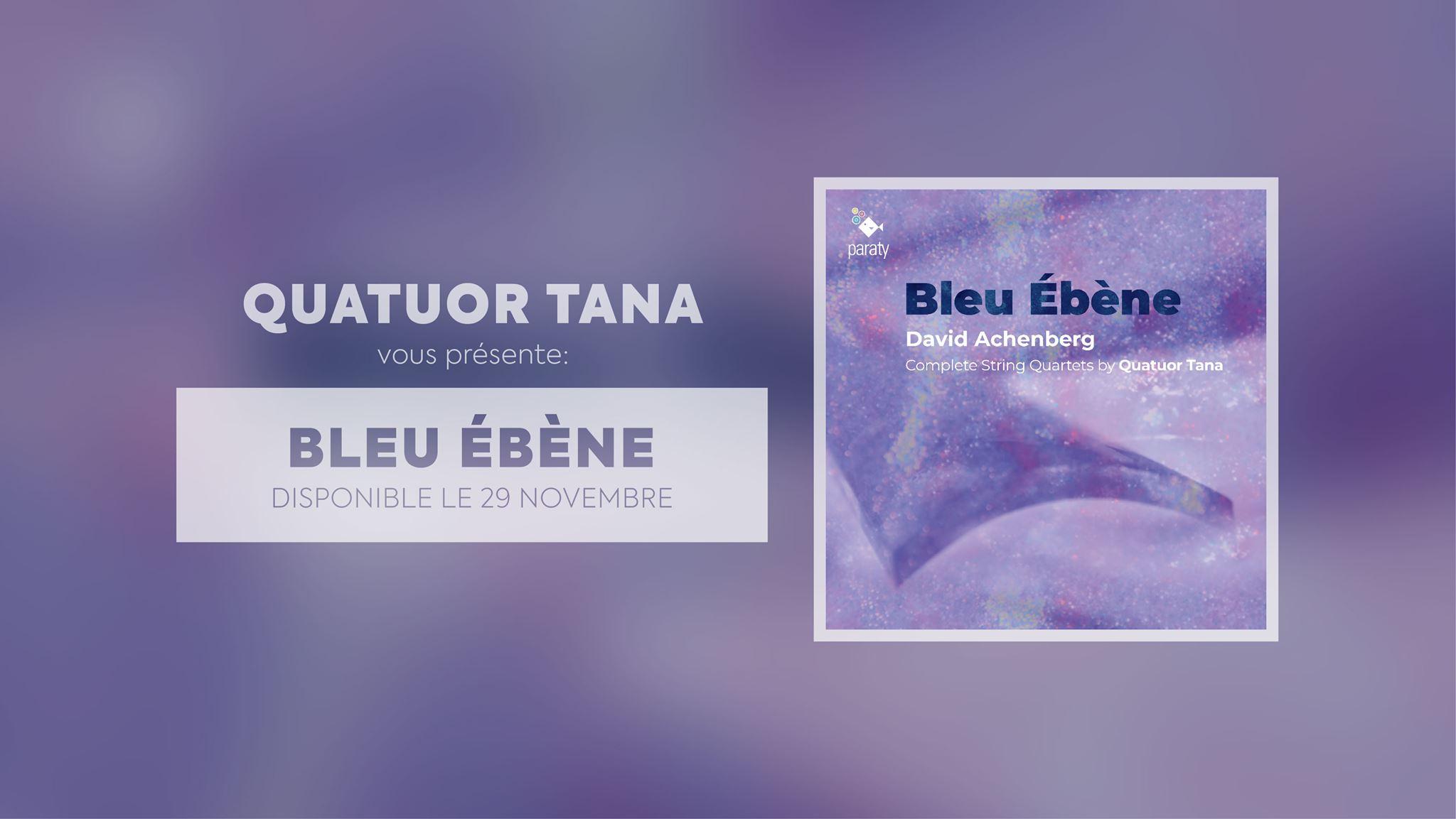 "Quatuor Tana | ""Bleu Ebène"""