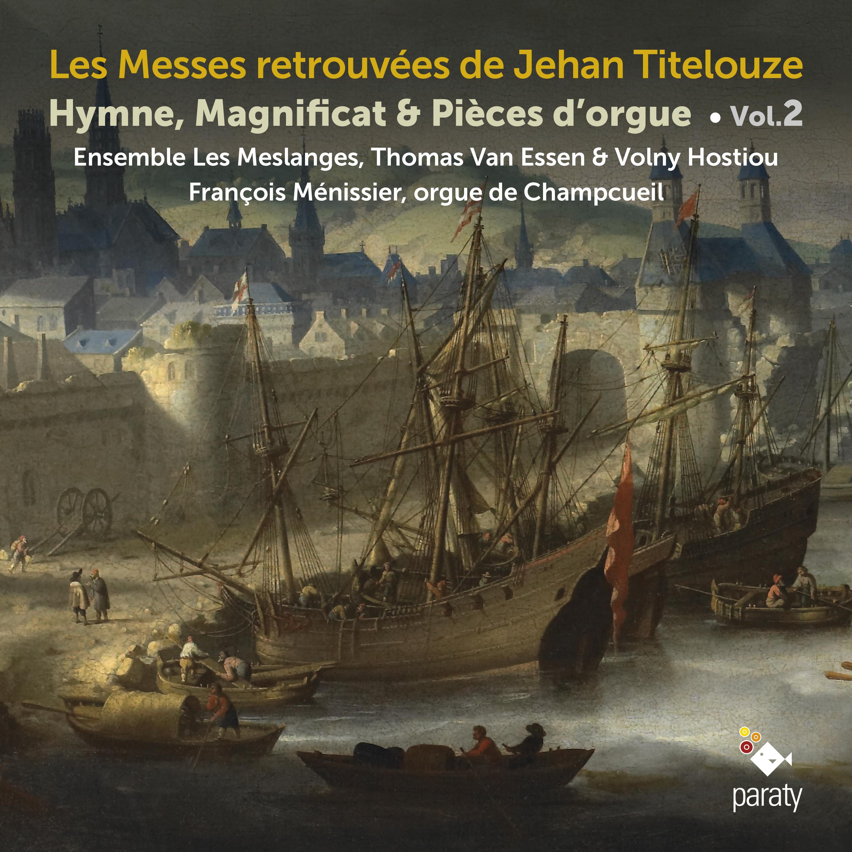 Les Messes retrouvées de Jehan Titelouze | Vol 2