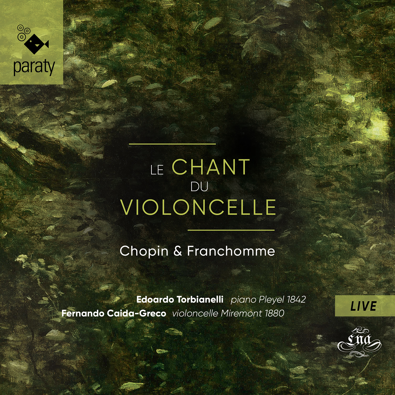 Le Chant du Violoncelle | Chopin & Franchomme
